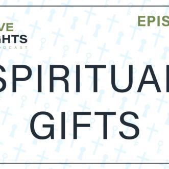 Episode 2: Spiritual Gifts